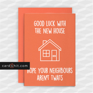 GOOD LUCK WITH THE NEW HOUSE | Rude Good Luck Cards