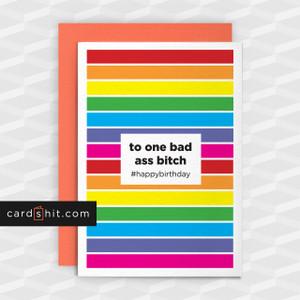 TO ONE BAD ASS BITCH   Gay Lesbian LGBT LGBTQ Birthday Cards