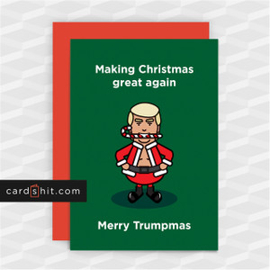 Making Christmas great again. Merry Trumpmas | Donald Trump Christmas Cards