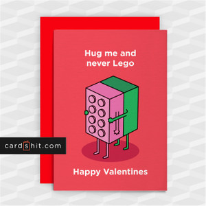 Hug me and never Lego | Funny Valentines Cards