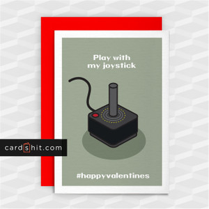 Greeting Cards Valentines Day Cards Play with my joystick #happyvalentines