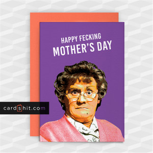 HAPPY FECKING MOTHER'S DAY | Mrs Brown Greeting Cards