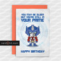 Greeting Cards Birthday Cards Transformers Optimus Prime YOU MAY BE OLDER BUT YOU'RE STILL IN YOUR PRIME HAPPY BIRTHDAY