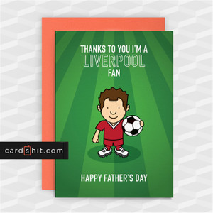 Greeting Cards Birthday Cards Football Liverpool THANKS TO YOU I'M A LIVERPOOL FAN. HAPPY FATHER'S DAY