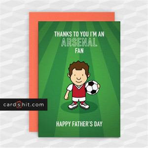 Greeting Cards Birthday Cards Football Arsenal THANKS TO YOU I'M AN ARSENAL FAN. HAPPY FATHER'S DAY