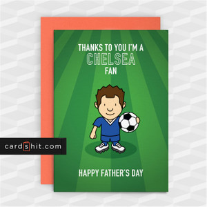 Greeting Cards Birthday Cards Football Chelsea THANKS TO YOU I'M A CHELSEA FAN. HAPPY FATHER'S DAY