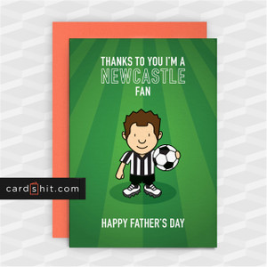 Greeting Cards Birthday Cards Football Newcastle United THANKS TO YOU I'M A NEWCASTLE FAN. HAPPY FATHER'S DAY
