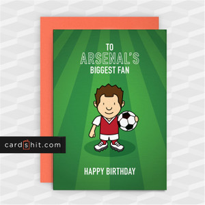 Greeting Cards Birthday Card Football Arsenal TO ARSENAL'S BIGGEST FAN HAPPY BIRTHDAY