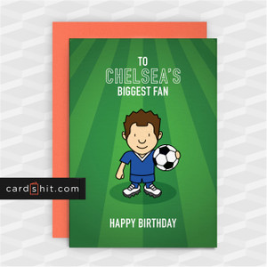 Greeting Cards Birthday Card Football Chelsea TO CHELSEA'S BIGGEST FAN HAPPY BIRTHDAY