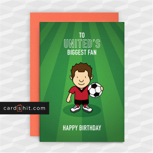 Greeting Cards Birthday Card Football Manchester United TO UNITED'S BIGGEST FAN HAPPY BIRTHDAY