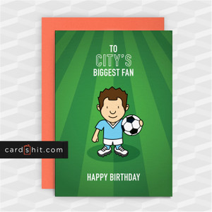 Greeting Cards Birthday Card Football Manchester City TO CITY'S BIGGEST FAN HAPPY BIRTHDAY