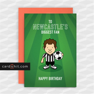 Greeting Cards Birthday Card Football Newcastle United TO NEWCASTLE'S BIGGEST FAN HAPPY BIRTHDAY