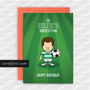 Greeting Cards Birthday Card Football Celtic TO CELTIC'S BIGGEST FAN HAPPY BIRTHDAY
