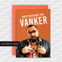 Greeting Cards Birthday Cards Chabuddy G People Just Do Nothing HAPPY BIRTHDAY YOU VANKER
