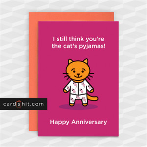Greeting Cards Anniversary Card I still think you're the cat's pyjamas! Happy Anniversary