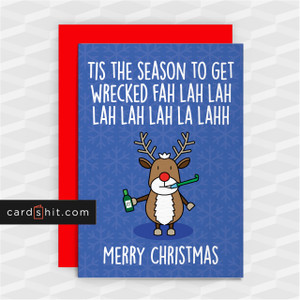 TIS THE SEASON TO GET WRECKED   Funny Christmas Cards
