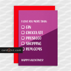 I LOVE YOU MORE THAN GIN CHOCOLATE PROSECCO SHOPPING ROM COMS | Funny Valentines Cards