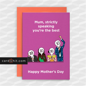 Mum, strictly speaking you're the best | Strictly Mother's Day Cards