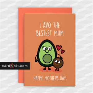 I AVO THE BEST MUM | Avocado Cards