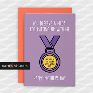 YOU DESERVE A MEDAL PUTTING UP WITH ME | Funny Mother's Day Card