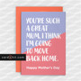 YOU'RE SUCH A GREAT MUM, I THINK I'M GOING TO MOVE BACK HOME | Funny Mother's Day Card