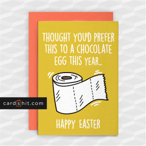 THOUGHT YOU'D PREFER THIS TO A CHOCOLATE EGG THIS YEAR | Funny Easter Cards