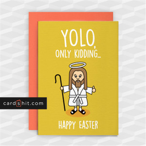 YOLO, ONLY KIDDING. HAPPY EASTER | Funny Easter Cards