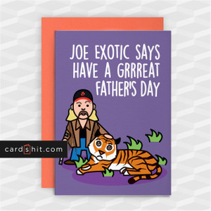JOE EXOTIC SAYS HAVE A GRRREAT FATHER'S DAY | Joe Exotic Father's Day Cards