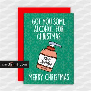 GOT YOU SOME ALCOHOL FOR CHRISTMAS   Coronavirus Christmas Cards