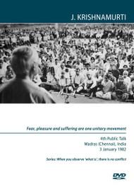 Fear, pleasure and suffering are one unitary movement
