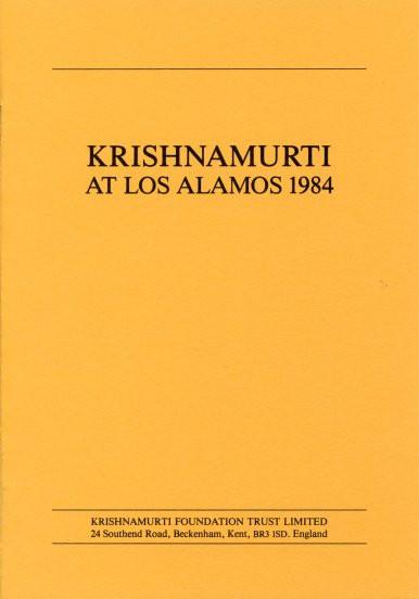 Krishnamurti At Los Alamos 1984
