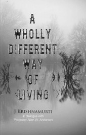 Wholly Different Way of Living, A