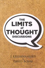 The Limits of Thought (Discussions between J. Krishnamurti and David Bohm)