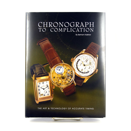 Chronograph to Complication/the Art & Tech. of Accurate Timing Book - Front Cover