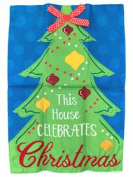 This House Celebrates Christmas Holiday Garden Applique Flag 18x12.5 Inch
