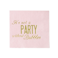 Cocktail Napkin, It's not a Party w/o Bubbles