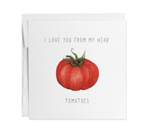 I Love You From My Head Tomatoes Note Card