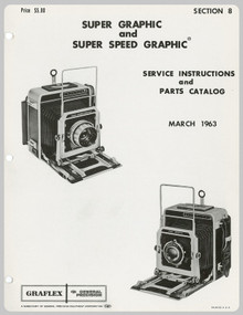 SECTION 8 - Graflex Super Graphic & Super Speed Graphic Cameras Service Instructions & Parts Catalog - Free Download
