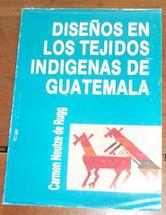 Book:  Disenos en los Tejidos Indigenas de Guatemala