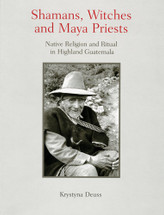 Book:  Shamans, Witches and Maya Priests by Krystyna Deuss