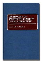Dictionary of Twentieth-Century Cuban Literature