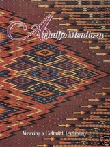 Book:  ARNULFO MENDOZA: Weaving a Cultural Testimony
