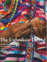 BOOK:  The Unbroken Thread, Conserving the Textile Tradition of Oaxaca