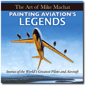 The Art of Mike Machat. Painting Aviation's Legends is a hardbound book by Aviation Artist Mike Machat