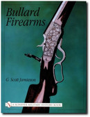 Bullard Firearms by G. Scott Jamieson