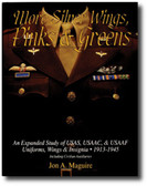 More Silver Wings, Pinks & Greens: An Expanded Study of USAS, USAAC, & USAAF Uniforms, Wings & Insignia • 1913-1945 Including Civilian Auxiliaries by Jon A. Maguire