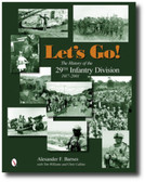 Let's Go!: The History of the 29th Infantry Division 1917-2001 by Alexander F. Barnes , with Tim Williams and Chris Calkins