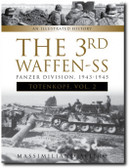 """The 3rd Waffen-SS Panzer Division """"Totenkopf,"""" 1943-1945: An Illustrated History, Vol.2"""
