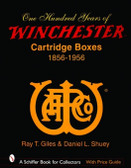 100 Years of Winchester Cartridge Boxes, 1856-1956 by Ray T. Giles