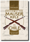 History of the Mauser Rifle in Chile: Mauser Chileno Modelo 1895, 1912, and 1935 by David Nielsen